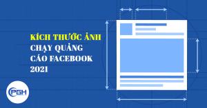 Cập nhật tổng hợp kích thước ảnh chuẩn chạy quảng cáo Facebook 2021
